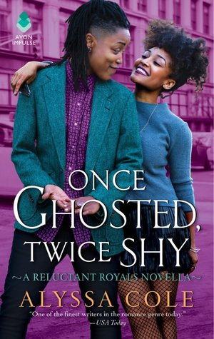 Once Ghosted, Twice Shy (Reluctant Royals #2.5) by Alyssa Cole