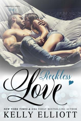 Reckless Love (Cowboys & Angels #7) by Kelly Elliott