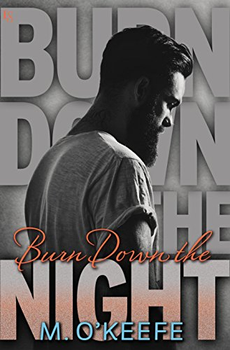 Burn Down The Night by M. O'Keefe