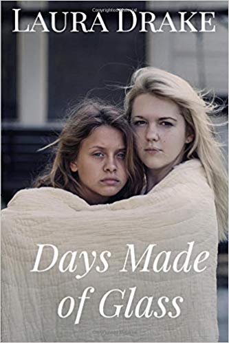 Days Made of Glass by Laura Drake