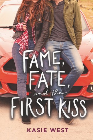 Fame, Fate, and First Kiss by Kasie West