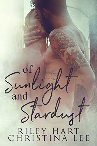 Of Sunlight and Stardust by Riley Hart and Christina Lee