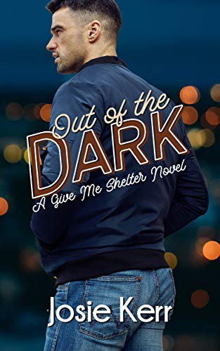 Out of the Dark by Josie Kerr