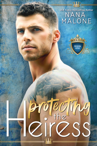 Protecting the Heiress by Nana Malone