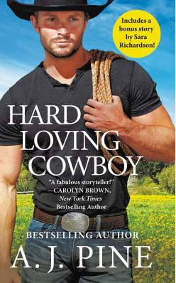 Hard Loving Cowboy by A. J. Pine