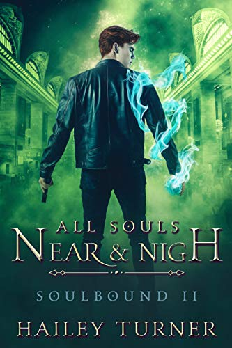 All Souls Near and Nigh by Hailey Turner