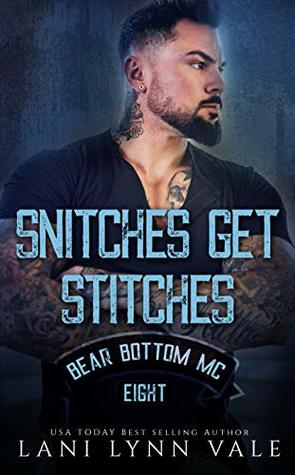 Snitches Get Stitches by Lani Lynn Vale