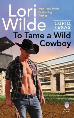 To Tame A Wild Cowboy by Lori Wilde