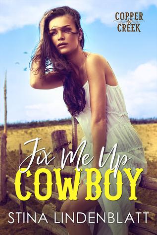 Fix Me Up, Cowboy by Stina Lindenblatt