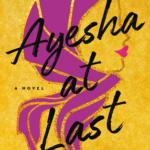 Ayesha at Last by Uzma Jalaluddin