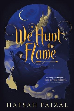We Hunt the Flame by Hafsah Faizal