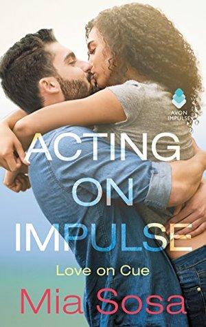 Acting On Impulse by Mia Sosa