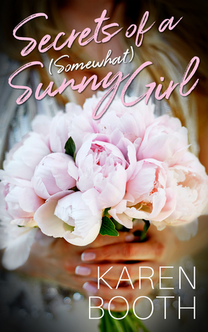 secrets of a somewhat sunny girl by karen booth