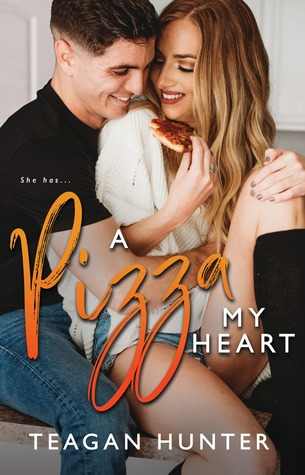 A Pizza My Heart by Teagan Hunter