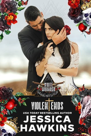 Violent Ends by Jessica Hawkins