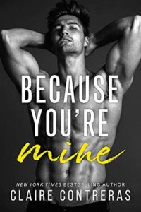 Because You're Mine by Claire Contreras