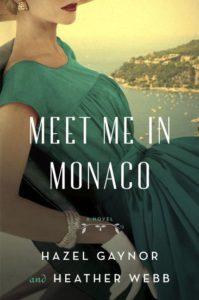 Meet Me in Monaco by Hazel Gaynor and Heather Webb