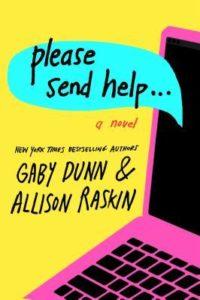 Please Send Help by Gaby Dunn and Allison Raskin