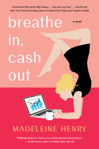 Breathe In, Cash Out by Madeleine Henry