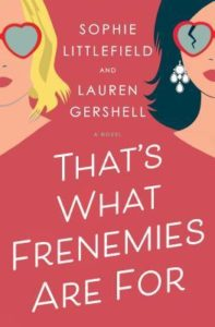 That's What Frenemies Are For by Sophie Littlefield and Lauren Gershell