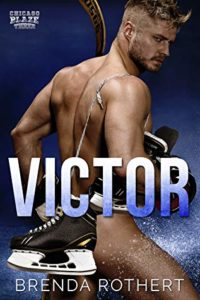 Victor: A Chicago Blaze Hockey Romance by Brenda Rothert