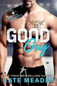 Good Guy (Rookie Rebels #1) by Kate Meader