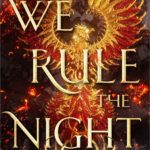We Rule the Night by Claire Eliza Bartlett