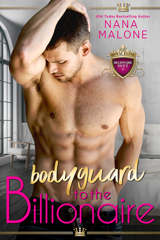 Bodyguard to the Billionaire by Nana Malone