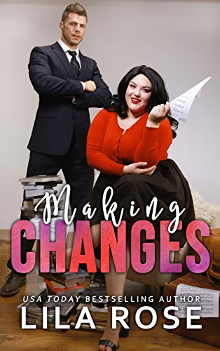 Making Changes by Lila Rose