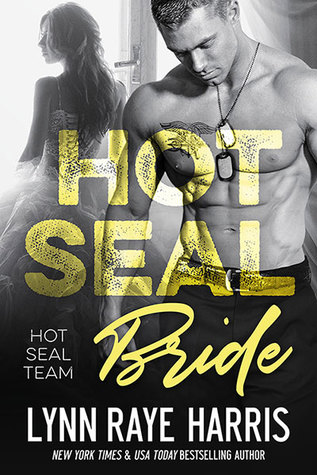Hot SEAL Bride by Lynn Raye Harris
