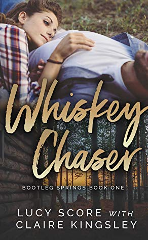 Whiskey Chaser by Lucy Score and Claire Kingsley