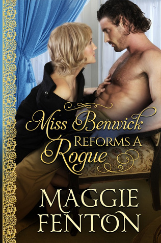 Miss Benwick Reforms a Rogue by Maggie Fenton