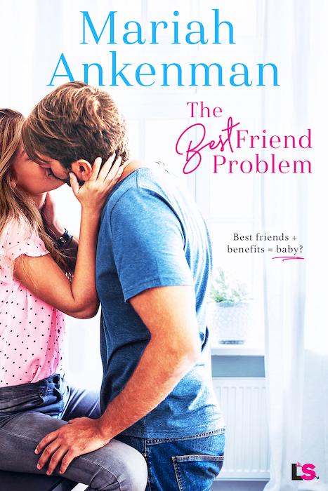 The Best Friend Problem by Mariah Ankenman