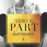 Three Part Harmony by Holley Trent
