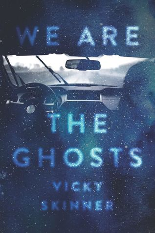 We Are The Ghosts by Vicky Skinner