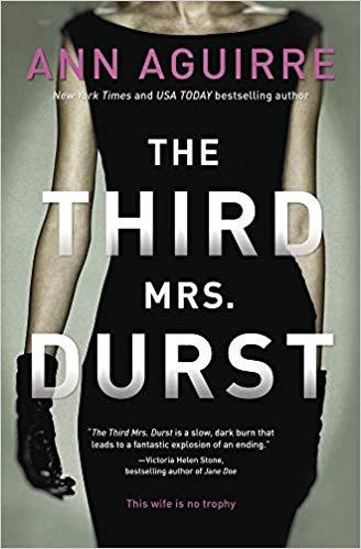 the third mrs durst by ann aguirre