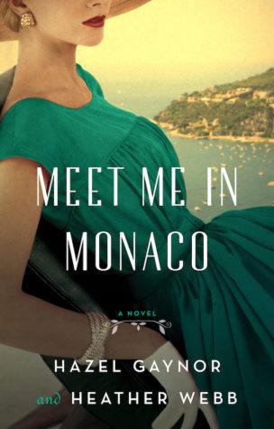Meet in Monaco by Heather Webb and Hazel Gaynor
