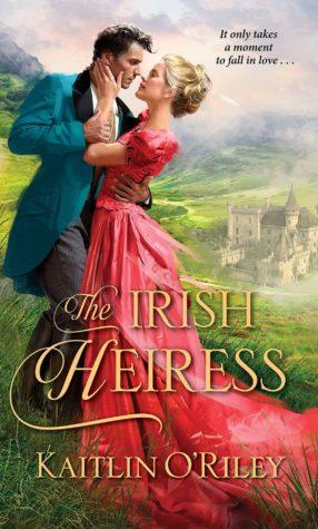 The Irish Heiress by Kaitlin O'Riley