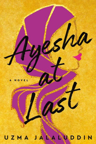 Ayesha at Last by Uzma Jalaluddin for Saturday